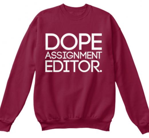 Dope Assignment Editor Sweatshirt tv news local