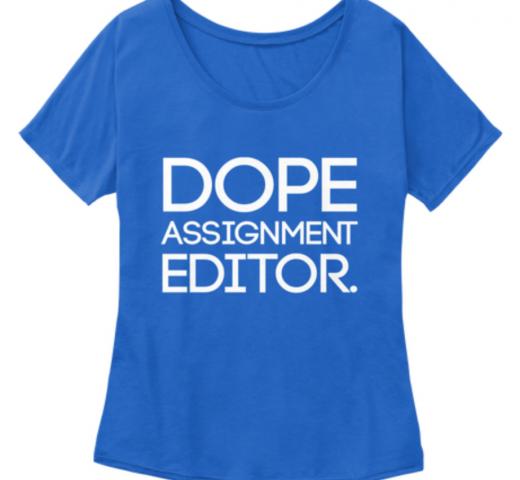 Dope Assignment Editor local tv news Shirt
