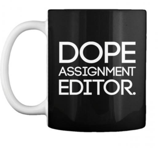 Dope Assignment Editor tv news local Coffee mug