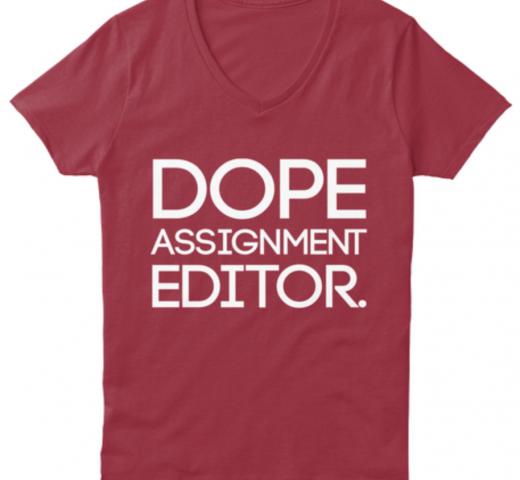 Dope Assignment Editors newsroom shirt