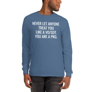 Never let anyone treat you like a vosot you are a pkg blue tshirt