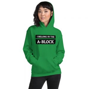 I belong in the A-Block hoodie green
