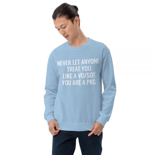 never let anyone treat you like a vosot you are a pkg sweatshirt