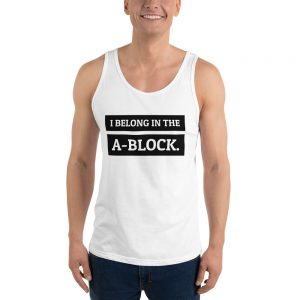 I Belong in the A-Block white tank top