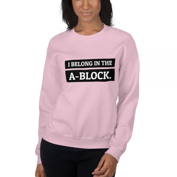 I belong in the A-Block unisex sweatshirt pink
