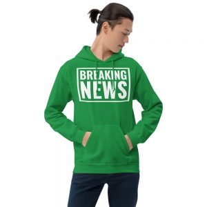 green breaking news hoodie