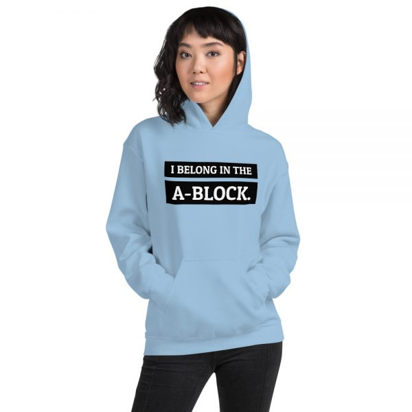 I belong in the A-Block hoodie blue