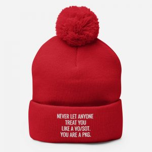 Never let anyone treat you like a VOSOT You are a PKG pom-pom beanie dark red