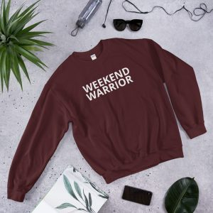 weekend warrior unisex sweatshirt maroon