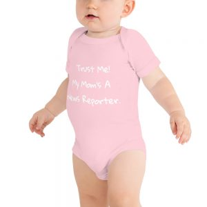 Trust me my mom's a news reporter pink baby onesie