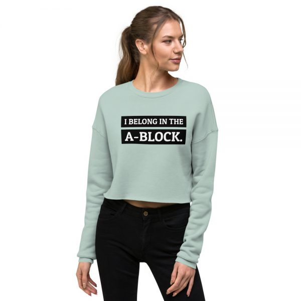 I Belong In The A-Block Crop Sweatshirt mint green