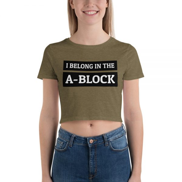 I Belong In The A-Block Crop Tee army green