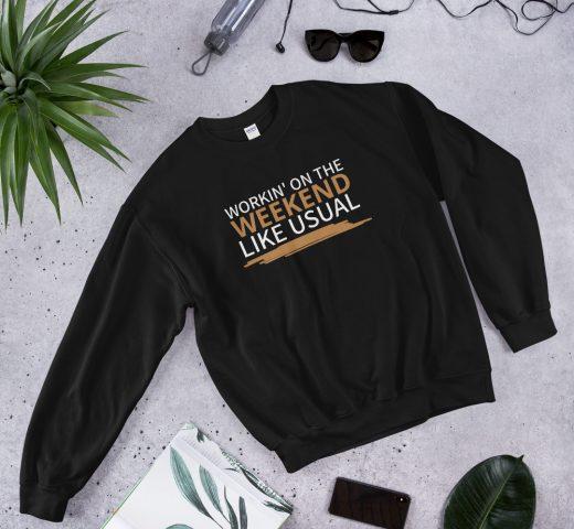 Working On The Weekend Sweatshirt black