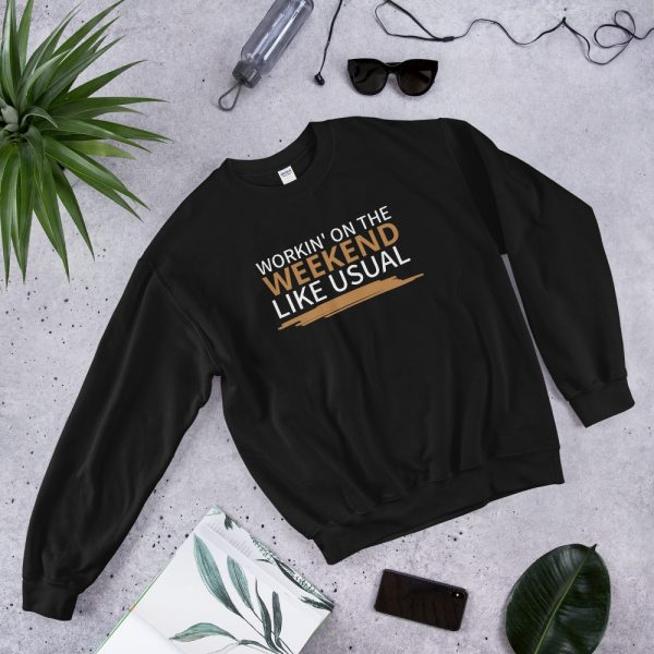 Working On The Weekend Sweatshirt black