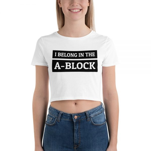 I Belong In The A-Block Crop Tee white