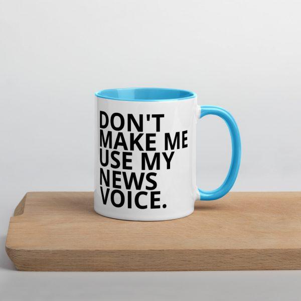 Don't Make Me Use My News Voice Mug For Lefties blue