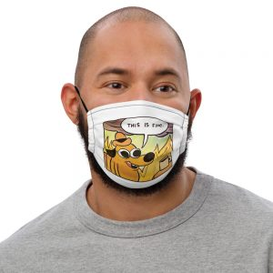 This Is Fine Face Mask