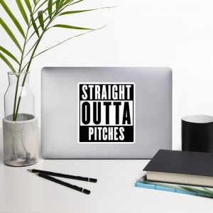 Straight Outta Pitches Stickers