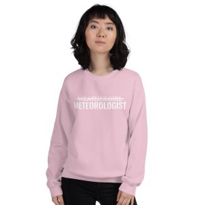 I'm Not A Weather Girl Sweatshirt pink
