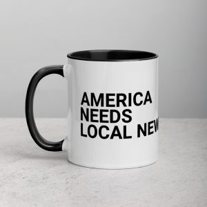 America Needs Local News Mug with Color Inside black
