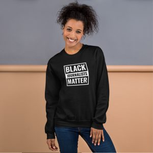 Black Journalists Matter Unisex Sweatshirt Black