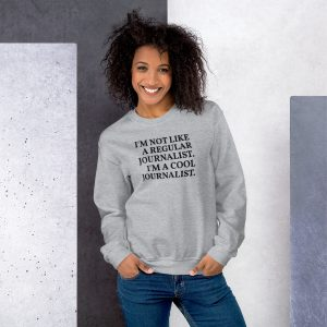 I'm A Cool Journalist Sweatshirt grey