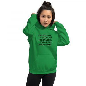 I'm A Cool Journalist Hoodie green