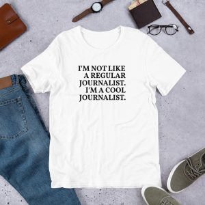 I'm A Cool Journalist T-Shirt white