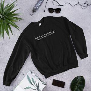 FRIENDS Themed Meteorologist Sweatshirt with White Font Black