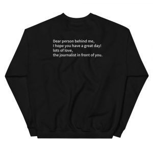 Dear Person Behind Me, Journalist Sweatshirt black